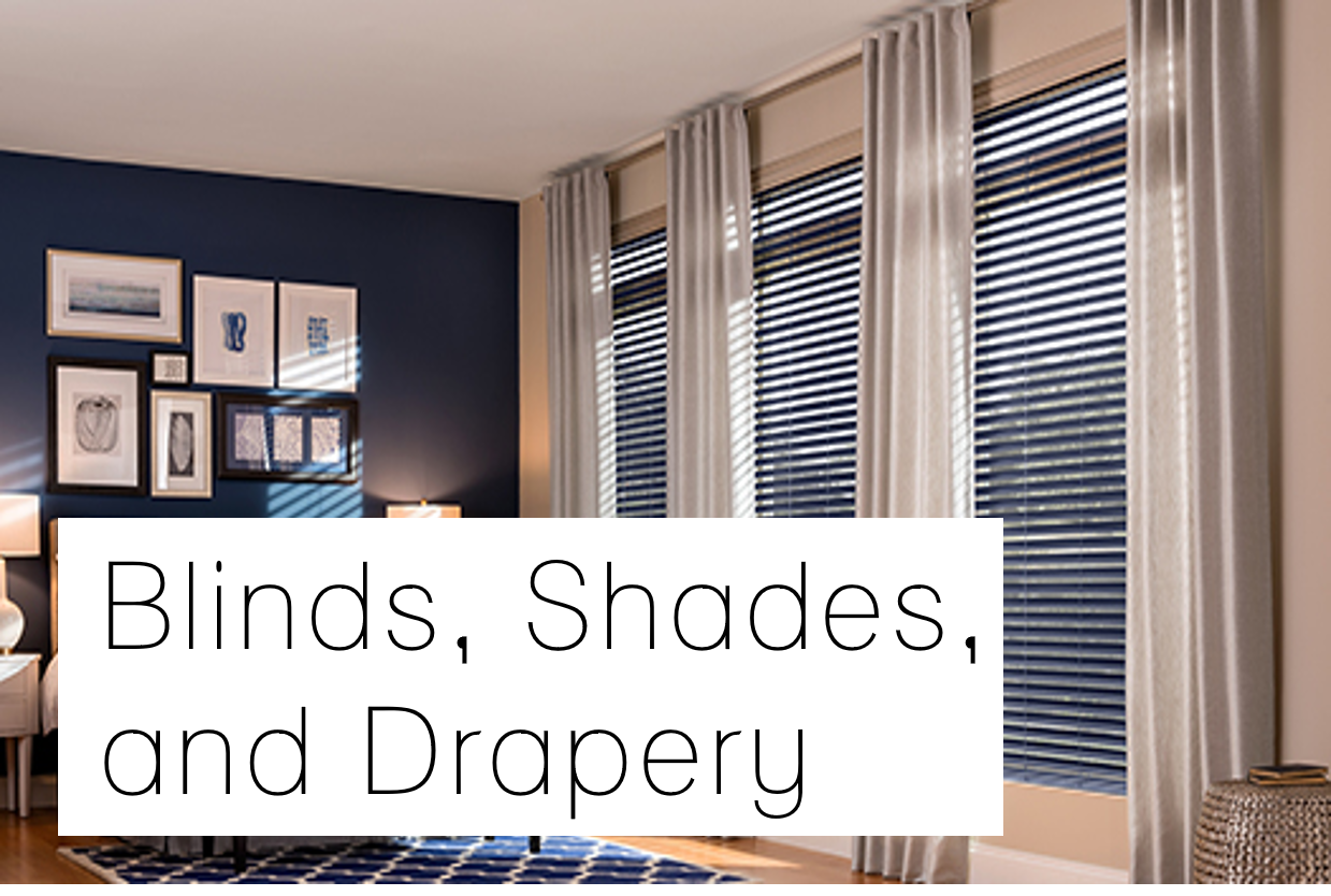 Blinds, shades, and drapery